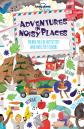 Adventures in Noisy Places - 1ed - Anglais